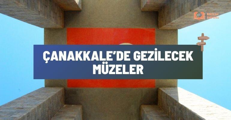 Çanakkale'de Gezilecek Müzeler