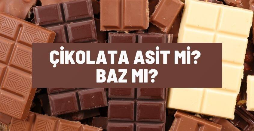 Çikolata asit mi baz mı?