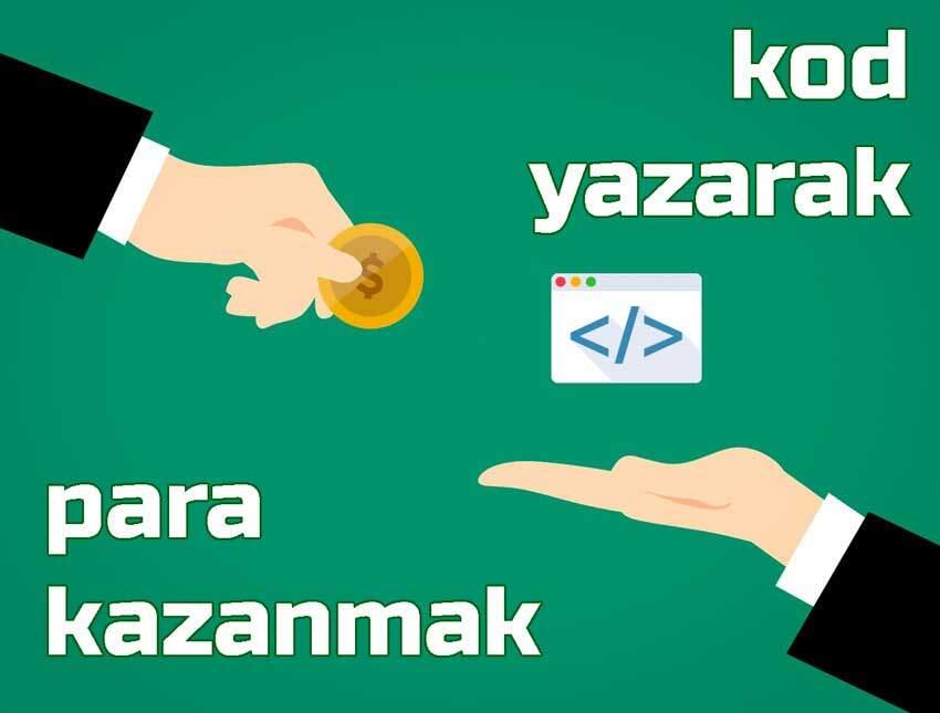 kod yazarak para kazanmak