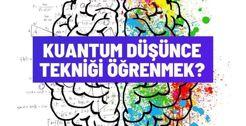 Kuantum Düşünce Tekniği Öğrenmek
