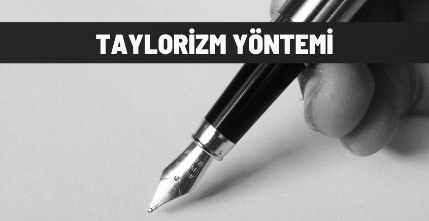 Taylorizm Yöntemi