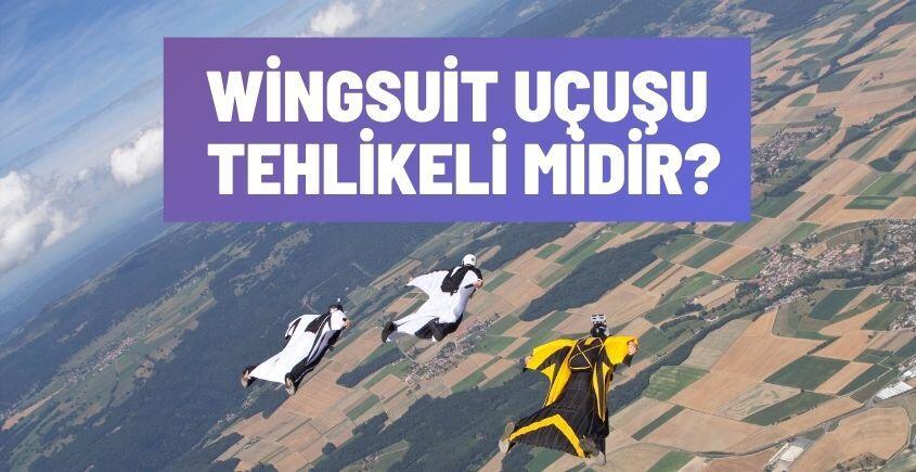 Wingsuit Uçuşu Tehlikeli Midir?