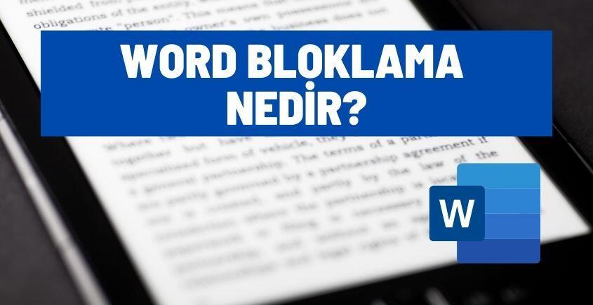 Word Bloklama Nedir?