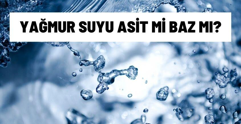 yagmur suyu asit mi baz mi