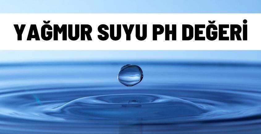 yagmur suyu ph degeri