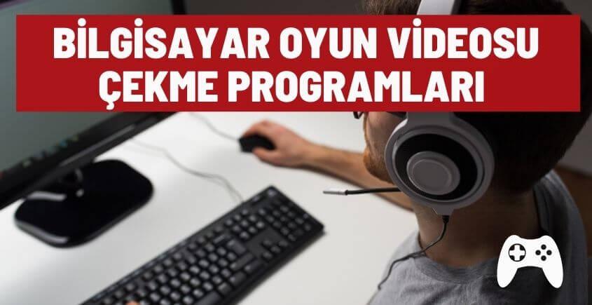 bilgisayar oyun videosu cekme programlari