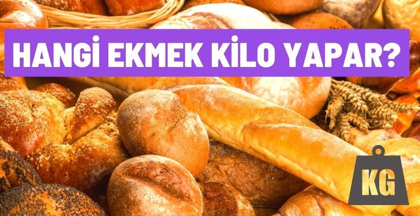 hangi ekmek kilo yapar