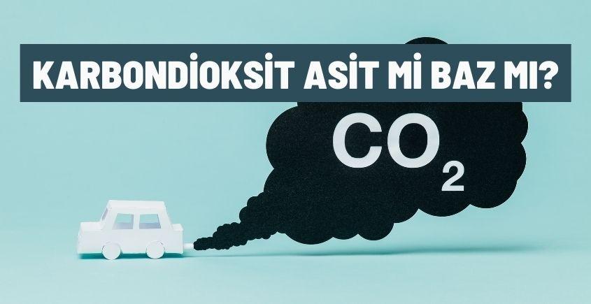 karbondioksit asit mi baz mi