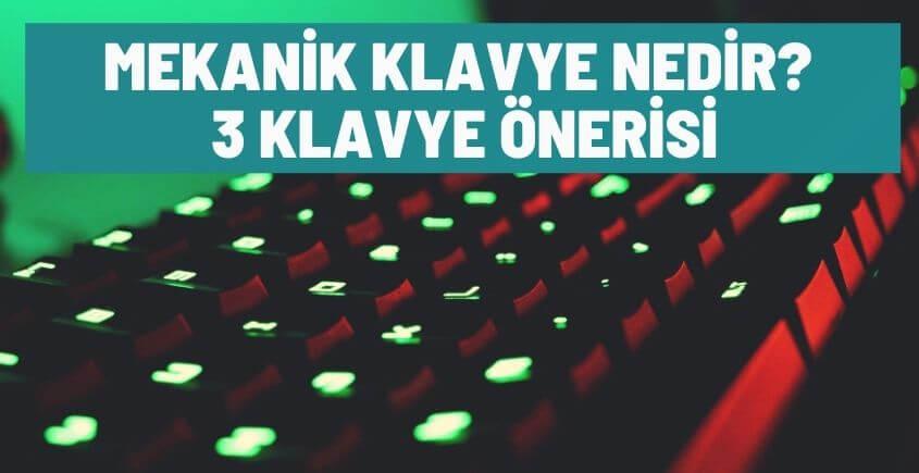 mekanik klavye nedir 3 klavye onerisi