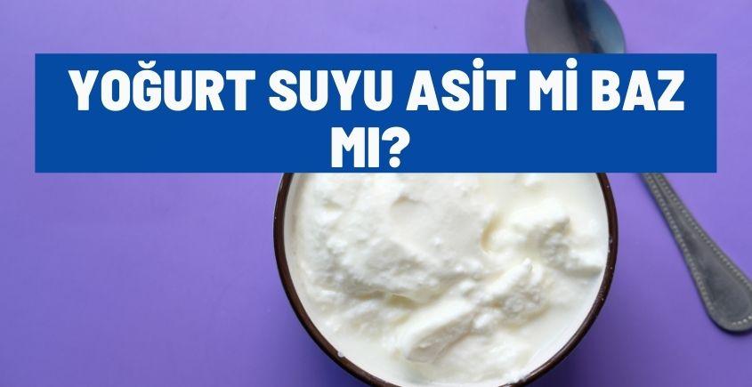 yogurt suyu asit mi baz mi