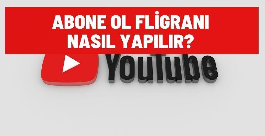 youtube abone ol filigrani nasil yapilir